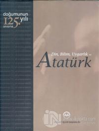 Din, Bilim, Uygarlık ve Atatürk (Ciltli)