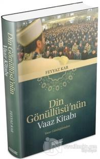 Din Gönüllüsü'nün Vaaz Kitabı (Ciltli)