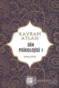 Din Psikolojisi 1 - Kavram Atlası Gülüşan Göcen
