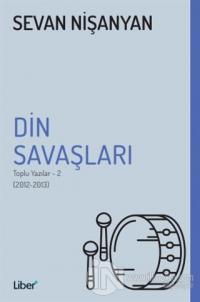 Din Savaşları - Toplu Yazılar 2 (2012-2013)