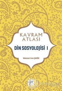Din Sosyolojisi 1 - Kavram Atlası Mehmet Cem Şahin