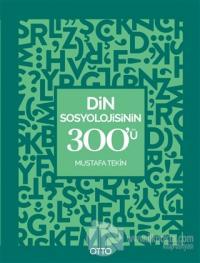 Din Sosyolojisinin 300'ü
