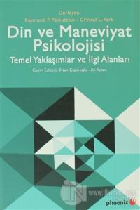 Din ve Maneviyat Psikolojisi - Temel Yaklaşımlar ve İlgi Alanları