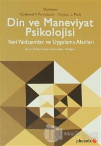 Din ve Maneviyat Psikolojisi - Yeni Yaklaşımlar ve Uygulama Alanları