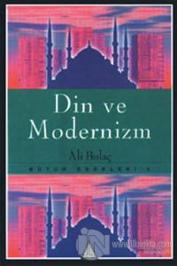 Din ve Modernizm Bütün Eserleri 4