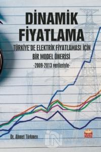 Dinamik Fiyatlama - Türkiye'de Elektrik Fiyatlaması İçin Bir Model Önerisi