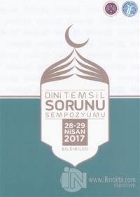 Dini Temsil Sorunu Sempozyumu (28-29 Nisan 2017) Bildiriler (Ciltli)