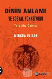 Dinin Anlamı ve Sosyal Fonksiyonu Mircea Eliade