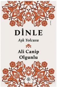 Dinle Aşk Yolcusu %18 indirimli Ali Canip Olgunlu