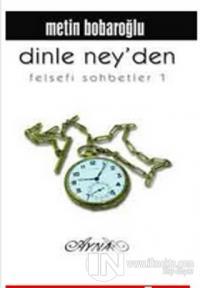 Dinle Ney'den / Felsefi Sohbetler 1