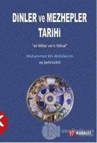 Dinler ve Mezhepler Tarihi Eş-Şehristani