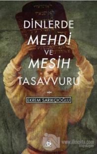 Dinlerde Mehdi ve Mesih Tasavvuru