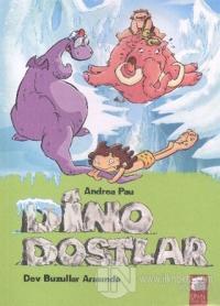 Dino Dostlar 4: Dev Buzullar Arasında