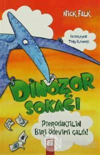 Dinozor Sokağı : Pterodaktilin Biri Ödevimi Çaldı!