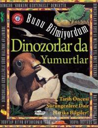 Dinozorlar Da Yumurtlar - Bunu Bilmiyordum