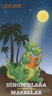 Dinozorlara Uykudan Önce Masallar %10 indirimli Şefik Sezer Seçkin