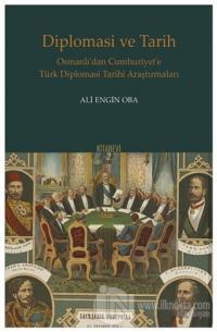 Diplomasi ve Tarih - Osmanlı'dan Cumhuriyet'e Türk Diplomasi Tarihi Ar