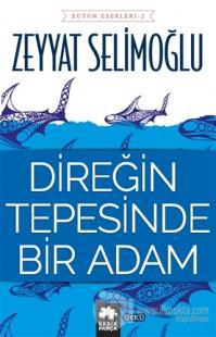 Direğin Tepesinde Bir Adam %25 indirimli Zeyyat Selimoğlu