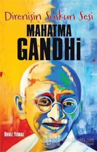 Direnişin Suskun Sesi Mahatma Gandhi