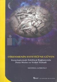 Direnmenin Estetiği'ne Güven Karşılaştırmalı Edebiyat Bağlamında Peter Weiss ve Vedat Türkali
