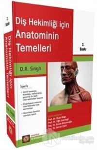 Diş Hekimliği İçin Anatominin Temelleri (Ciltli) D. R. Singh
