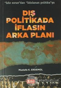 Dış Politikada İflasın Arka Planı Mustafa K. Erdemol