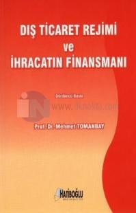 Dış Ticaret Rejimi ve İhracatın Finansmanı %15 indirimli Mehmet Tomanb