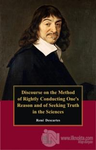 Discourse On the Method of Rightly Conducting One's Reason and of Seek