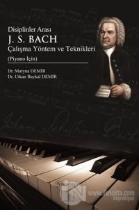 Disiplinler Arası J. S. Bach Çalışma Yöntem ve Teknikleri (Piyano İçin)