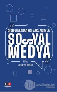 Disiplinlerarası Yaklaşımla Sosyal Medya
