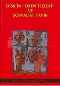 """DİSK'in """"Ören Tezleri"""" ve Sosyalist TavırKriz Nasıl Aşılabilir?: III"""