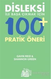 Disleksi ile Başa Çıkmak için 100 Pratik Öneri