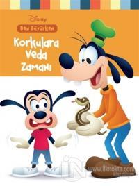 Disney Ben Büyürken Korkulara Veda Zamanı
