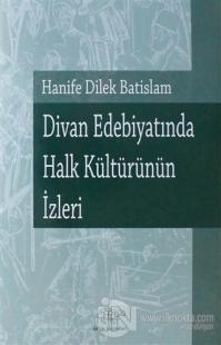 Divan Edebiyatında Halk Kültürünün İzleri