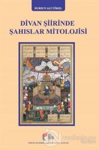 Divan Şiirinde Şahıslar Mitolojisi