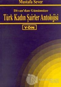 Divan'dan Günümüze Türk Kadın Şairler Antolojisi Derleme