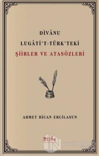 Divanu Lugati't-Türk'teki Şiirler ve Atasözleri Ahmet Bican Ercilasun