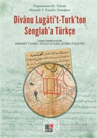 Divanu Lugati't-Turk'ten Senglah'a Türkçe