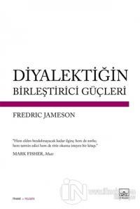 Diyalektiğin Birleştirici Güçleri %40 indirimli Fredric Jameson