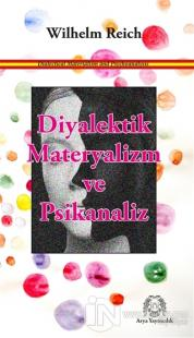 Diyalektik Materyalizm ve Psikanaliz Wilhelm Reich