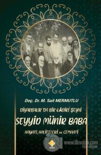 Diyarbakır'da Bir Kadiri Şeyhi Seyyid Münir Baba Hayatı, Halifeleri ve Cemaati