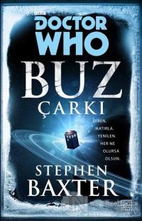 Doctor Who: Buz Çarkı %40 indirimli Stephen Baxter