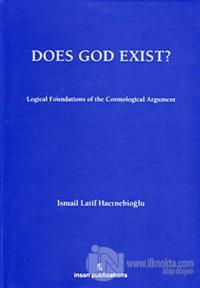 Does God Exist: Logical Foundations of the Cosmological Argument (Ciltli)