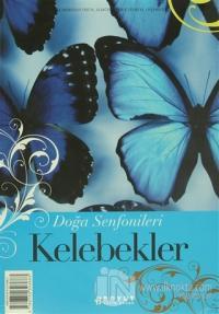 Doğa Senfonileri - Kelebekler Senin Seçimin Kelebekler