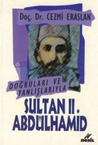 Doğruları ve Yanlışlarıyla Sultan 2. Abdülhamid