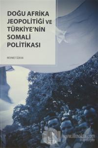 Doğu Afrika Jeopolitiği ve Türkiye'nin Somali Politikası