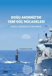 Doğu Akdeniz'de Yeni Güç Mücadelesi Abdullah Aydın