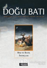 Doğu Batı Düşünce Dergisi Sayı: 84 Boş ve Batıl İnanaçlar