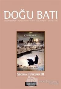 Doğu Batı Düşünce Dergisi Yıl:18 Sayı : 74 Sinema Tutkusu 3