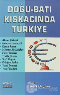 Doğu - Batı Kıskacında Türkiye